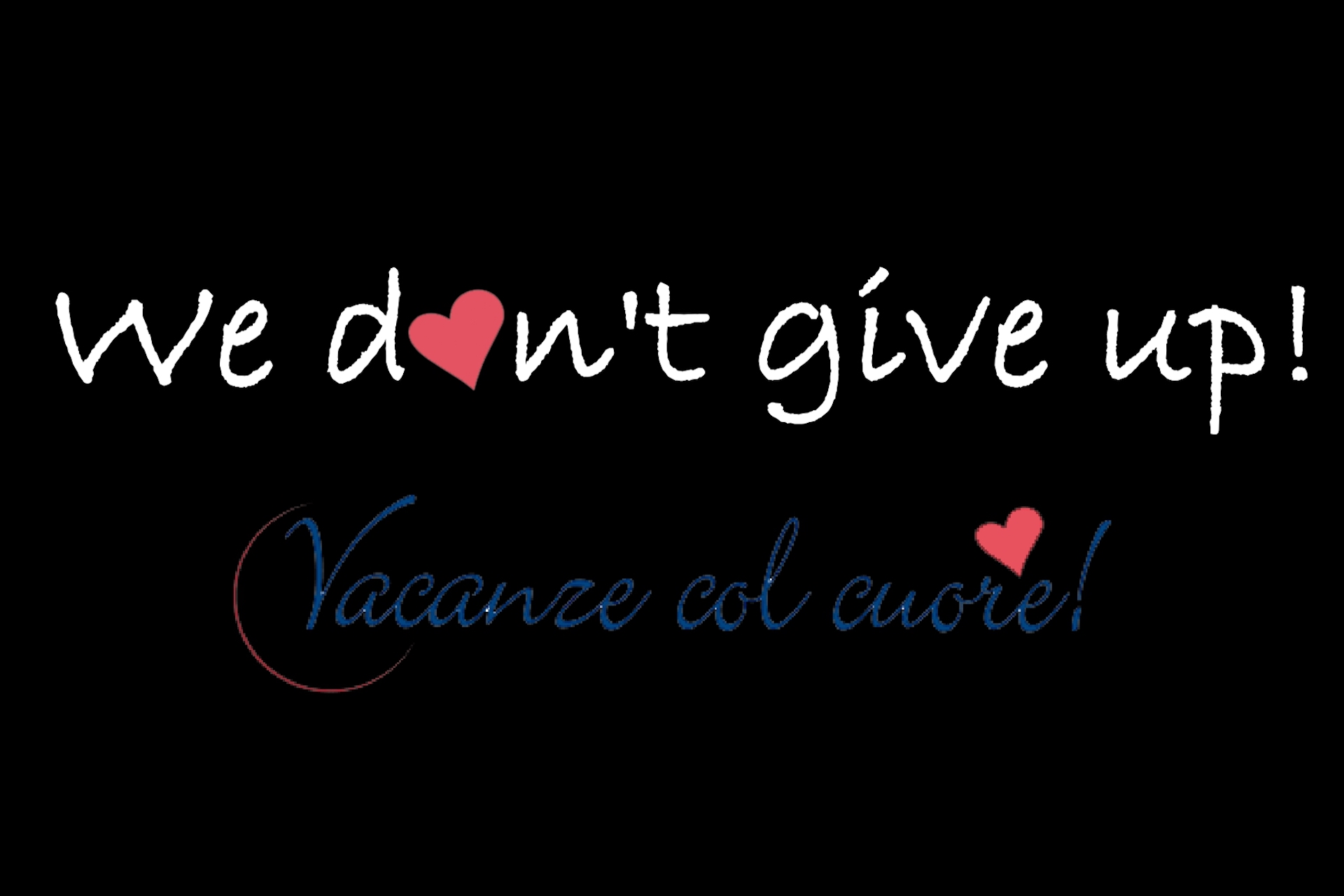 We don't give up ! - 1° parte
